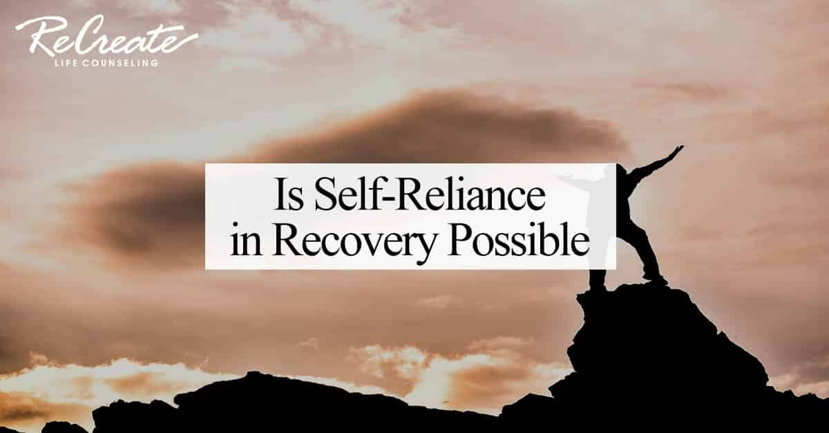 Self-reliance in Recovery